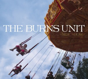 Album: The Burns Unit – Side Show