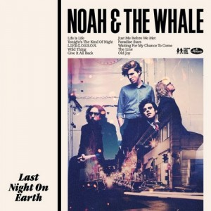 Album: Noah & the Whale – Last Night On Earth