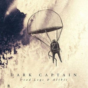 Album | Dark Captain – Dead Legs & Alibis