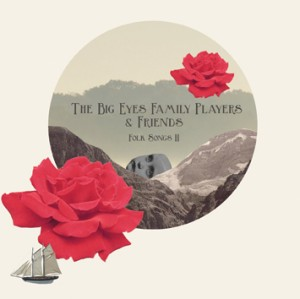 Album | The Big Eyes Family Players & Friends – Folk Songs II