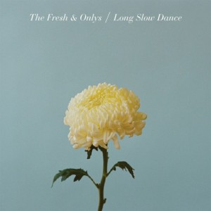 For Folk's Sake | Album | Fresh & Onlys | Long Slow Dance