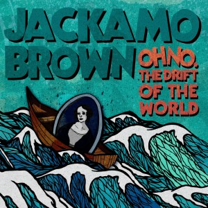 For Folk's Sake | Album | Jackamo Brown | Oh No, The Drift of The World