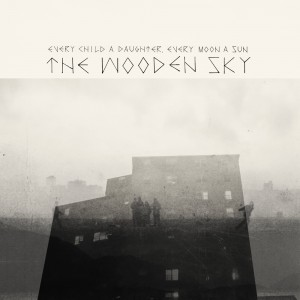 For Folk's Sake | Album | The Wooden Sky | Every Child A Daughter, Every Moon A Sun
