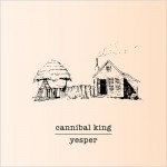 Yesper Cannibal King EP