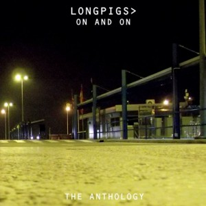Album | Longpigs – On And On: The Anthology
