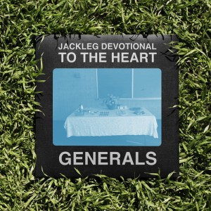 Album | The Baptist Generals – Jackleg Devotional To The Heart