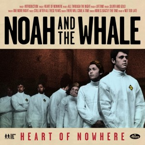 Album | Noah & The Whale – Heart of Nowhere