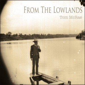 Album | Tom McRae – From The Lowlands